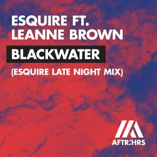 Blackwater (eSQUIRE Late Night Mix)