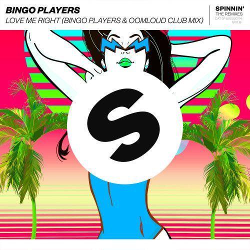 Love Me Right (Bingo Players x Oomloud Club Mix)