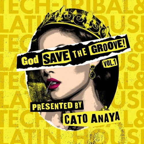 God Save The Groove Vol. 1 (Presented by Cato Anaya)